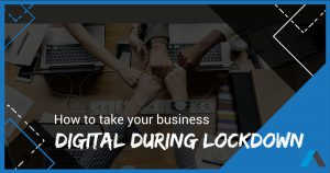 how to take your business digital during lockdown